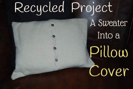 Recycled Project, Wool Sweater into a Pillow Cover