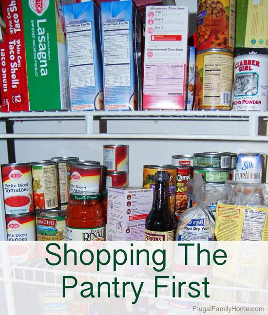 Planning to Shop, Shopping the Pantry First