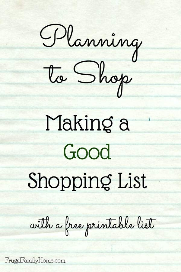 Making a good shopping list can really help you stay on budget and get all the items you need at the store | Frugal Family Home