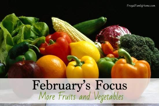 Focusing on More Fruits and Vegetables for February