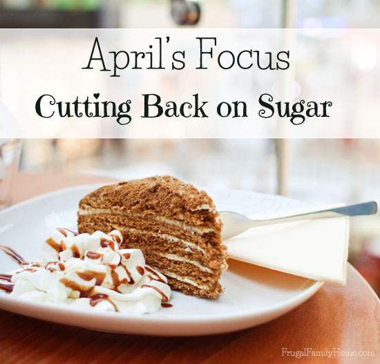 April's Focus, Cutting Back on Sugar