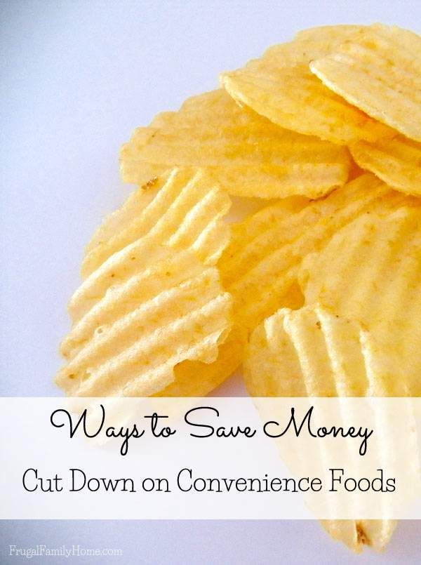 Ways to Save Money, Cut Down on Convenience Foods, Frugal Family Home