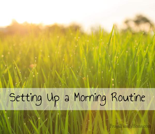 Having a morning routine can set the tone for the whole day in a good way. Frugal Family Home