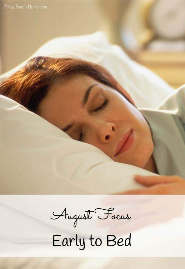 Getting to bed early in the month of August |Frugal Family Home