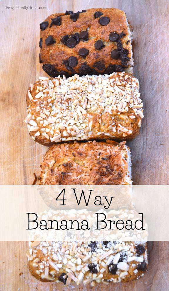 Banana Bread Recipe 4 different ways | Frugal Family Home