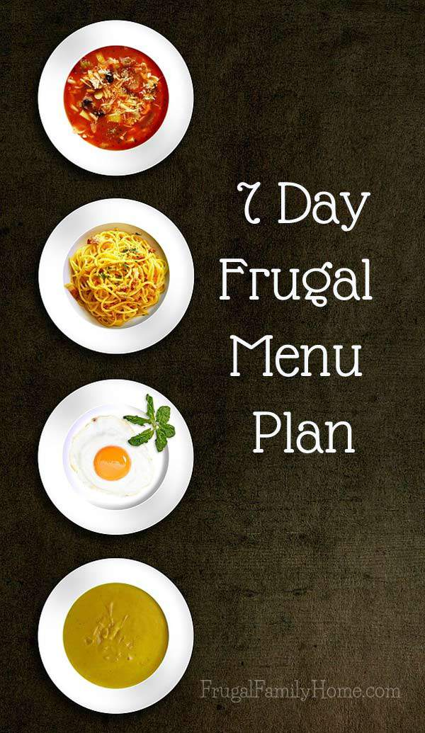A 7 day menu plan for when you are running low on funds | Frugal Family Home