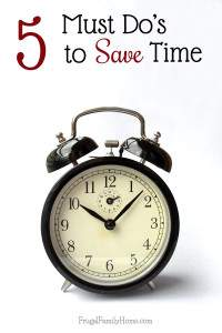 5 Must Do's to Save Time