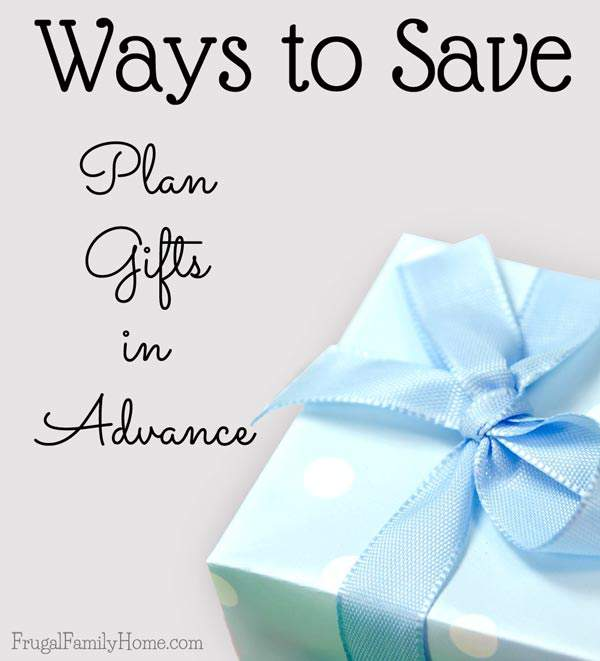 Planning in advance can really help you save money on gifts | Frugal Family Home