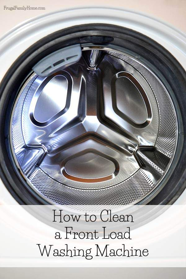 How to Clean a Front Load Washing Machine | Frugal Family Home