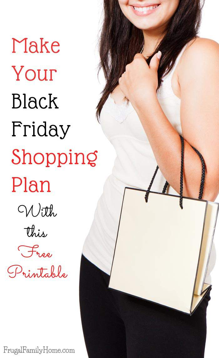 Will you be shopping this Black Friday? If you will be, be sure to make a plan before you shop. Grab this free Black Friday printable to help you make your plan and keep you focused on Black Friday.