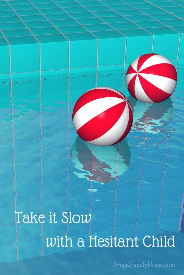 Take each step in teaching a child to swim slow, when the child is a little hesitant.