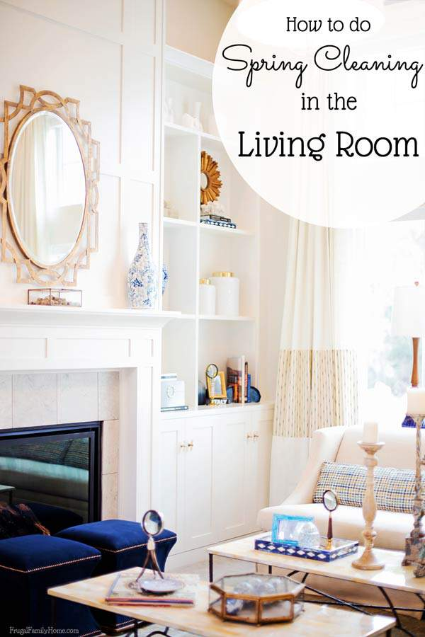 Spring cleaning can be a big task to take on. But if you go room by room, it will be done in no time. Here's how to do spring cleaning in the living room.