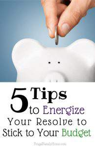 How to Energize Your Resolve to Stick to Your Budget