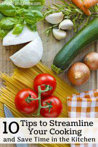 How to Streamline Your Cooking in 10 Easy Steps