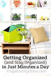 Getting Organized (and Stay Organized) In Just Minutes a Day