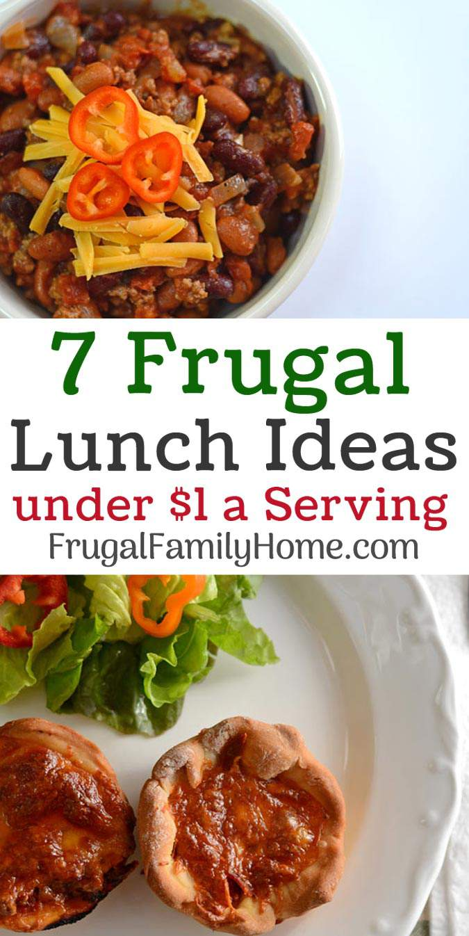 7 frugal lunch ideas that you can make at home for under a dollar a serving. These lunch ideas are easy to a make and your family will love them. There's even a few you can make ahead for the freezer.