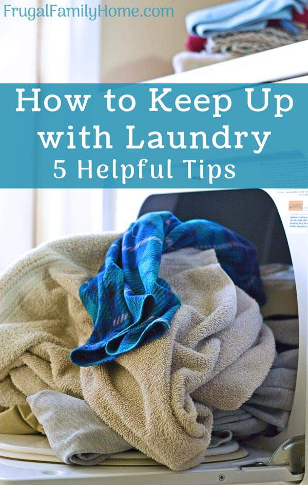 5 tip for how to keep up with laundry.