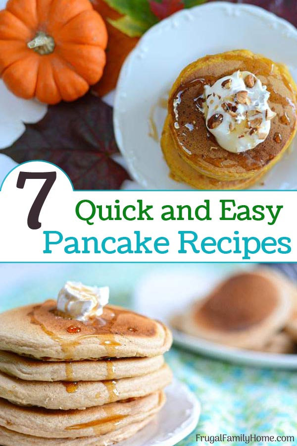 7 recipes for homemade pancakes.