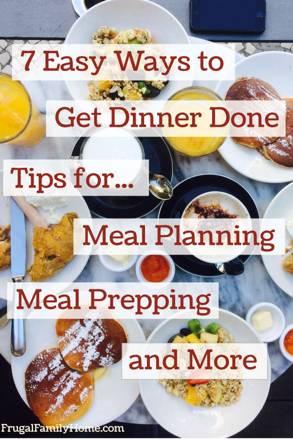 Tips to help you get dinner done from meal planing to meal prepping and more.