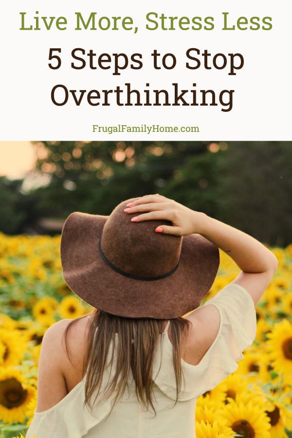 5 steps to stop overthinking with a lady in a field of sunflowers.